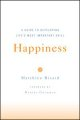 Happiness: A Guide to Life's Most Important Skill