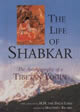The Life of Shabkar  The Autobiography of a Tibetan Yogin